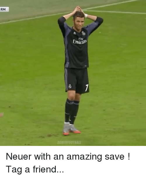 Memes, Amazing, and 🤖: RM  Flv  Emia  OMINFOOTBALL Neuer with an amazing save ! Tag a friend...