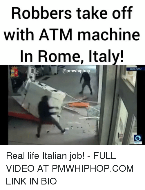 robbers take off with atm machine in rome italy mwhipho 17529493 ✅ 25 best memes about italian italian memes