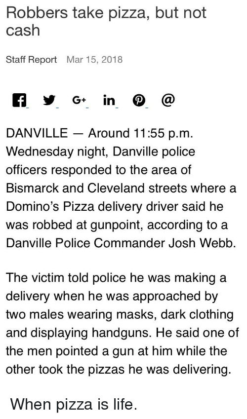 Funny, Life, And Pizza: Robbers Take Pizza, But Not Cash Staff Report