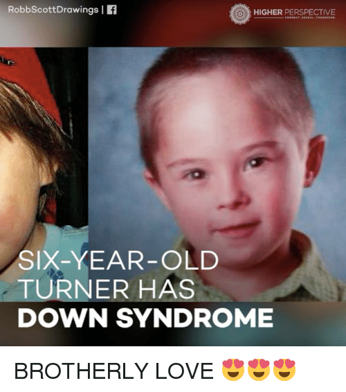 robbscott drawings i higher perspective six year old turner has down syndrome 7429446 ✅ 25 best memes about down syndrome down syndrome memes,Syndrome Meme
