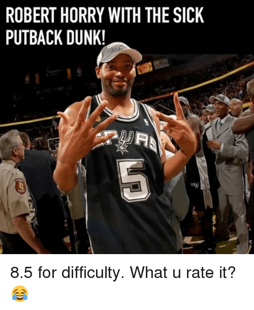 Dunk, Memes, and Robert Horry: ROBERT HORRY WITH THE SICK  PUTBACK DUNK! 8.5 for difficulty. What u rate it? 😂