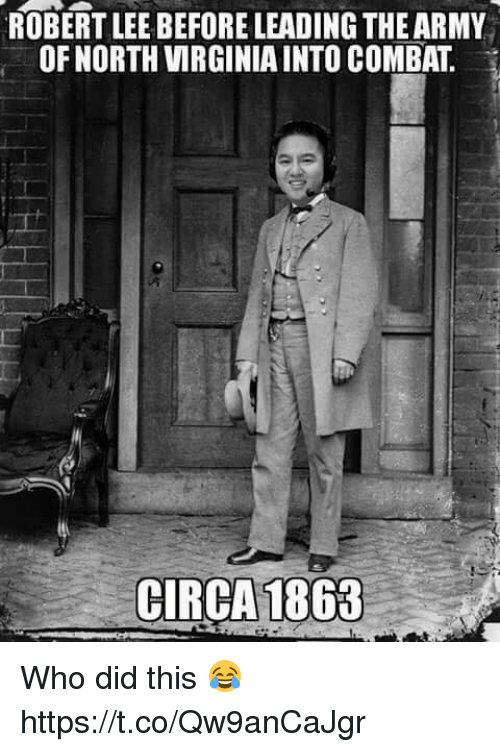 Football, Nfl, and Sports: ROBERT LEE BEFORE LEADING THE ARMY  OF NORTH VIRGINIA INTO COMBAT.  CIRCA1863 Who did this 😂 https://t.co/Qw9anCaJgr
