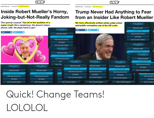 """Crime, Crush, and Horny: ROBERT MUELLER By Alex NorciaJan 29 2019, 4:53pm  VIEWS MY OWN 