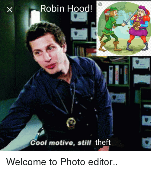 Robin Hood! Cool Motive Still Theft | Reddit Meme on ME ME