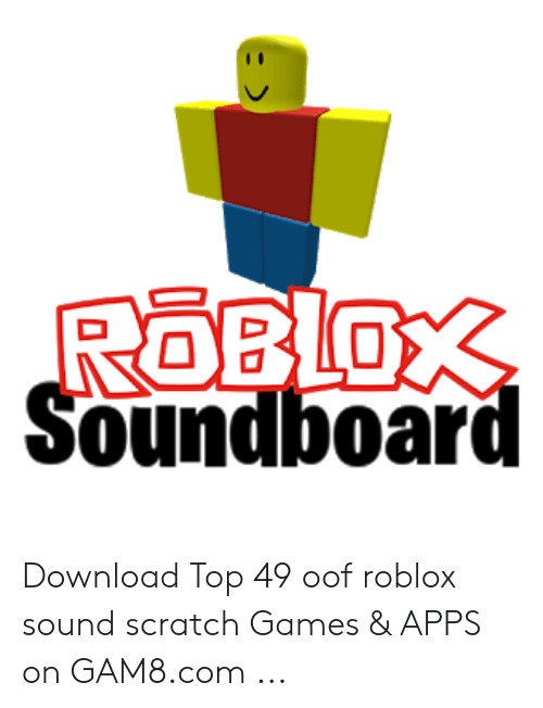 ROBLO Oundboar Download Top 49 Oof Roblox Sound Scratch Games & APPS