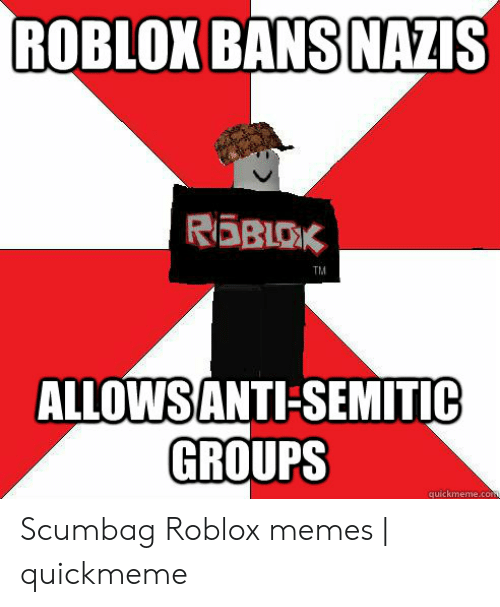 ROBLOX BANS NAZIS REBIOX TM ALLOWS ANTI-SEMITIC GROUPS