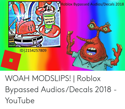 Roblox Bypassed Audiosdecals 2018 Anti Thot Spray Id - decal ids for roblox spray paint 2019