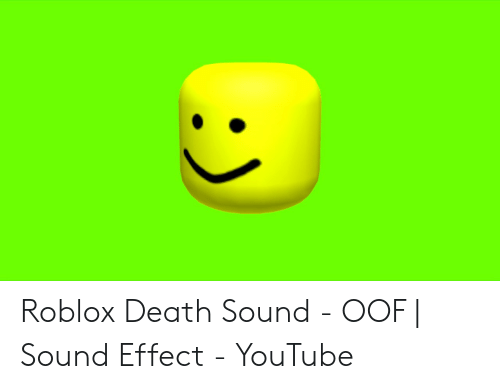 Roblox Death Sound - OOF   Sound Effect - YouTube   Youtube