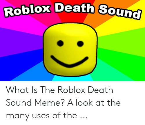 Roblox Death Sound What Is The Roblox Death Sound Meme A Look At