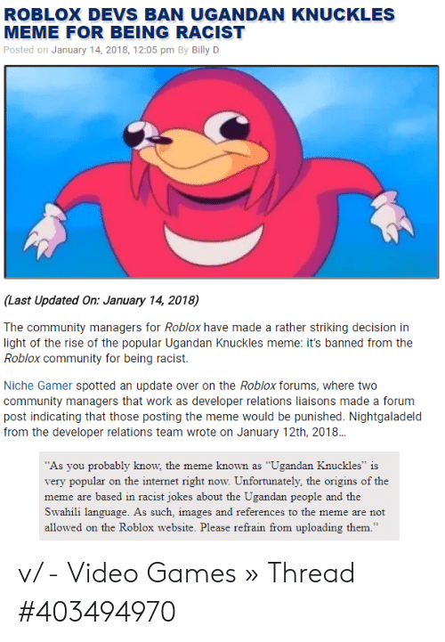 Roblox Devs Ban Ugandan Knuckles Meme For Being Racist Posted On January 14 2018 1205 Pm By Billy D Last Updated On January 14 2018 The Community Managers For Roblox Have Made