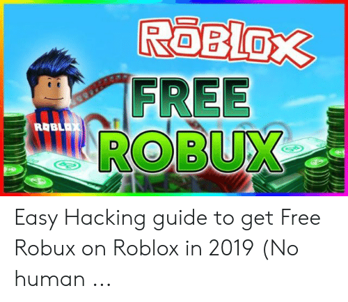 Roblox Getting Hacked 2019 Roblox Free Robux Roblax Easy Hacking Guide To Get Free Robux On Roblox In 2019 No Human Free Meme On Me Me