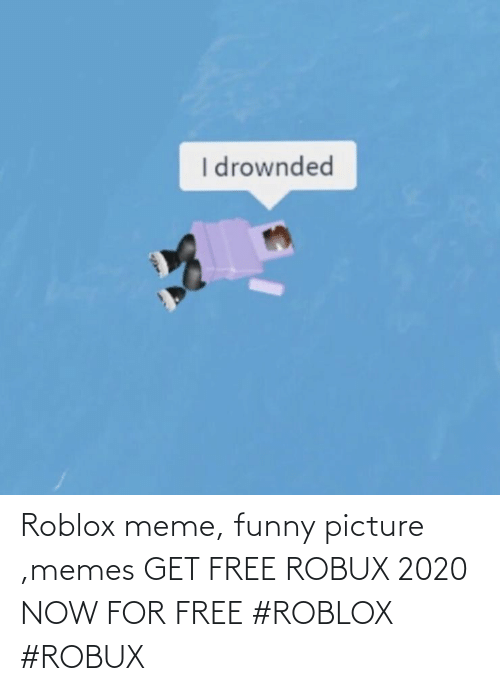 Roblox Meme Funny Picture Memes Get Free Robux 2020 Now For Free