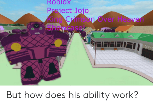 Roblox Project Jojo King Crimson Over Heaven Showcase but How Does
