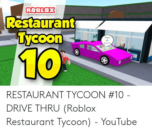 Roblox Restaurant Tycoon That S All Thanks Lleci 10 Pay