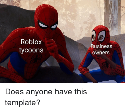 Roblox Tycoons Business Owners | Roblox Meme on ME ME
