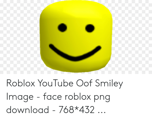 Roblox YouTube Oof Smiley Image - Face Roblox Png Download - 768*432