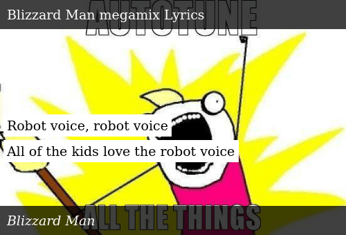 Robot Voice Robot Voice All of the Kids Love the Robot Voice