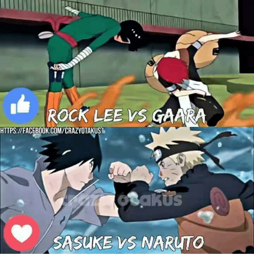 rock lee vs gaara httpsllfacebookcomcrazyotakus i sasuke vs naruto