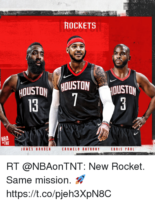 Carmelo Anthony, Chris Paul, and James Harden: ROCKETS  HOUSTO HOUSTON  NBA  TNT  JAMES HARDEN CARMELO ANTHONY C  CHRIS PAUL RT @NBAonTNT: New Rocket. Same mission. 🚀 https://t.co/pjeh3XpN8C