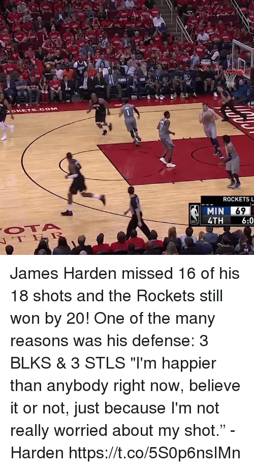 """Sizzle: ROCKETS L  MIN 69  4TH 6:0  MIN James Harden missed 16 of his 18 shots and the Rockets still won by 20! One of the many reasons was his defense: 3 BLKS & 3 STLS  """"I'm happier than anybody right now, believe it or not, just because I'm not really worried about my shot."""" - Harden  https://t.co/5S0p6nsIMn"""