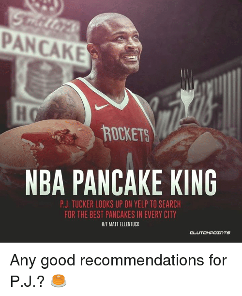 d6faf65b9ea ROCKETS ! NBA PANCAKE KING PJ TUCKER LOOKS UP ON YELP TO SEARCH FOR ...