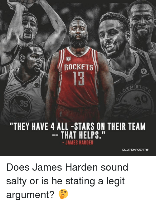 """James Harden, Being Salty, and Stars: ROCKETS  S T  85  """"THEY HAVE 4 ALL -STARS ON THEIR TEANM  THAT HELPS.""""  JAMES HARDEN Does James Harden sound salty or is he stating a legit argument? 🤔"""