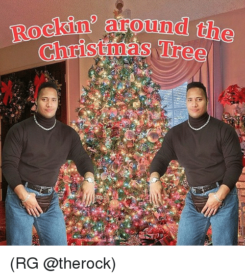 Rockin Around Christmas Tree Rg Christmas Meme On Me Me