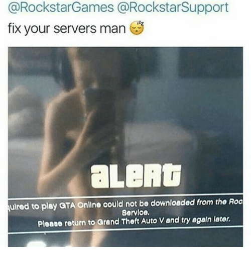 games fix your servers man uired to play gta online could not be