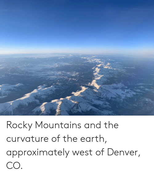 Rocky Mountains and the Curvature of the Earth Approximately