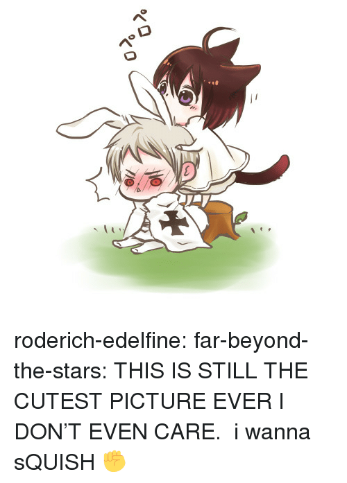 Target, Tumblr, and Blog: roderich-edelfine:  far-beyond-the-stars: THIS IS STILL THE CUTEST PICTURE EVER I DON'T EVEN CARE.   i wanna sQUISH ✊