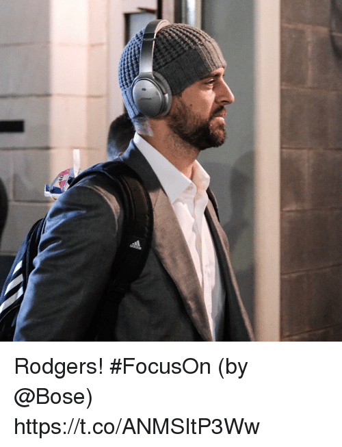 Memes, 🤖, and Bose: Rodgers!  #FocusOn (by @Bose) https://t.co/ANMSItP3Ww