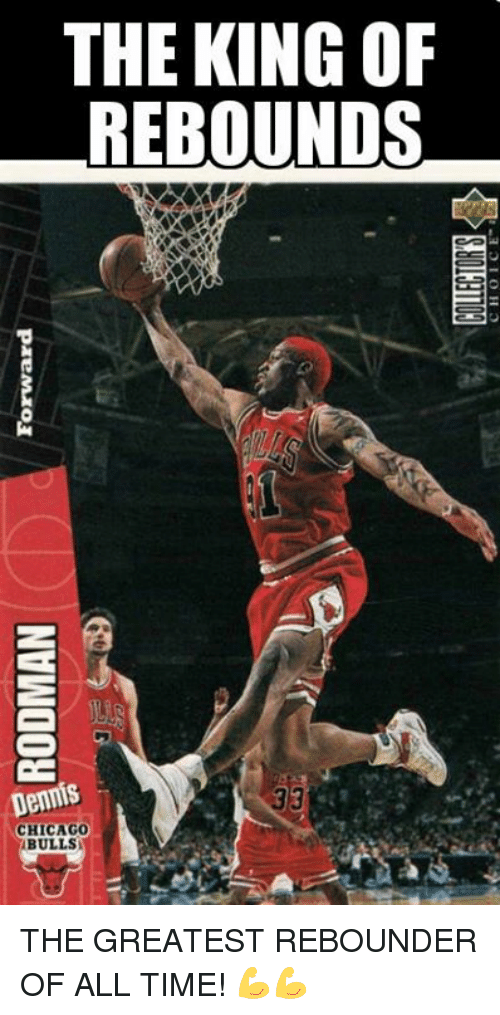 Chicago, Chicago Bulls, and Denny's: RODMAN  Forward  CHOICE  THE KING OF  REBOUNDS  Dennis  CHICAGO  BULLS THE GREATEST REBOUNDER OF ALL TIME! 💪💪