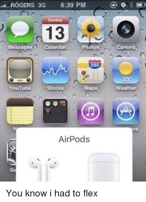 31aa814fdd4 Airpods Memes · You Know Memes · Flexing, Funny, and youtube.com: .ROGERS  3G6:39 PM 13