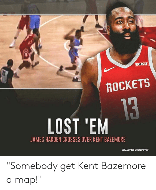 "James Harden, Kent Bazemore, and Lost: ROKiT  ROCKETS  LOST 'EM  JAMES HARDEN CROSSES OVER KENT BAZEMORE ""Somebody get Kent Bazemore a map!"""