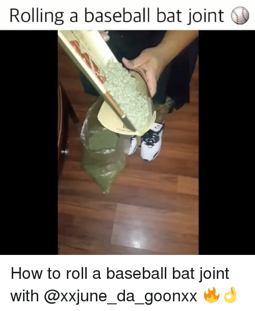 Rolling A Baseball Bat Joint How To Roll A Baseball Bat Joint With
