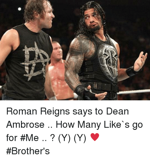 Roman Reigns Says to Dean Ambrose How Many Like`s Go for #Me