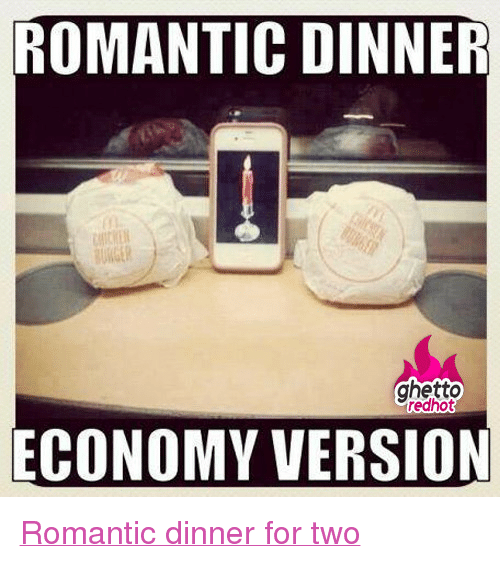"""Ghetto, Http, and Red: ROMANTIC DINNER  CHICHE  ghetto  redhot  ECONOMY VERSION <p class=""""tumblrize-linkback""""><a href=""""http://www.ghettoredhot.com/romantic-dinner/"""" title=""""Go to original post at Ghetto Red Hot"""" rel=""""bookmark"""">Romantic dinner for two</a></p>"""