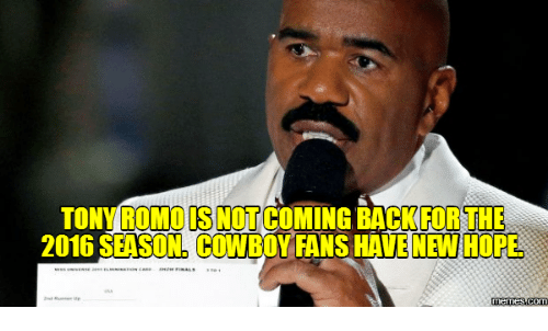 Romo,  Romos, and  Not Coming Back: ROMO IS NOT  COMING BACK FOR THE  2016 SEASON COWBDY FANS HAVE NEW HOPE.  Memes Com