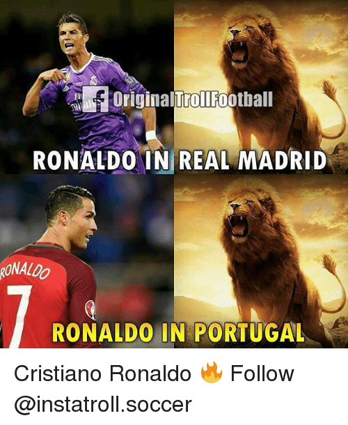Cristiano Ronaldo, Memes, and Real Madrid: RONALao  RONALDO IN REAL MADRID  RONALDO IN PORTUGAL Cristiano Ronaldo 🔥 Follow @instatroll.soccer