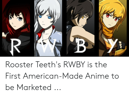 Rooster Teeth's RWBY Is the First American-Made Anime to Be