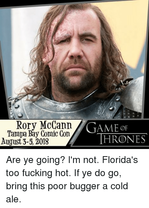 Rory McCann Tampa Bay Comic Con GAME oF HRONES August 3-5