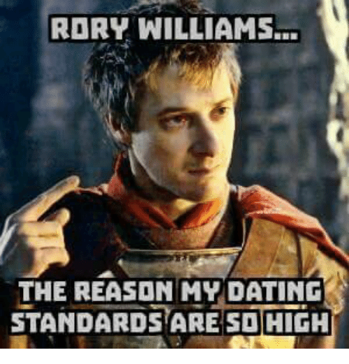 high dating standards People often go long stretches without a significant relationship because they avoid dating because they have high dating standards.