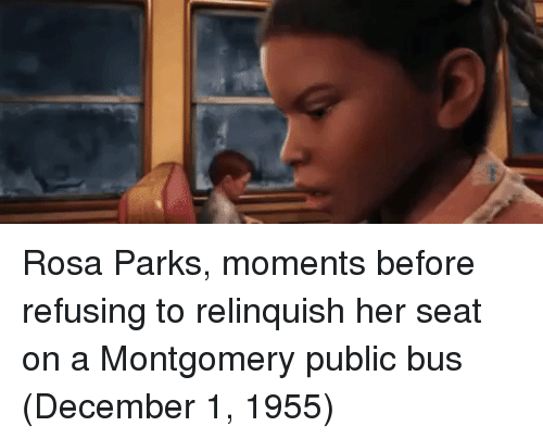 Rosa Parks, Her, and Bus: Rosa Parks, moments before refusing to relinquish her seat on a Montgomery public bus (December 1, 1955)