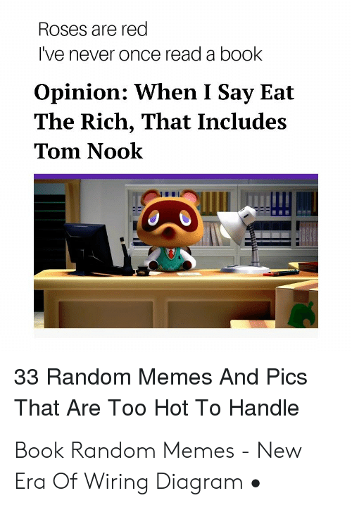 memes, book, and nook: roses are red i've never once read
