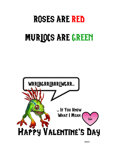 Valentine's Day, Happy, and Mean: ROSES ARE RED  MURDCS ARE GREEN  If YOU KNOW  WHAT I MEAN  HAPPy VALENTINE'S DAY  RAGEKITTy