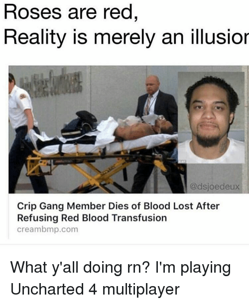 d713fca04fc7 Roses Are Red Reality Is Merely an Illusior Crip Gang Member Dies of ...
