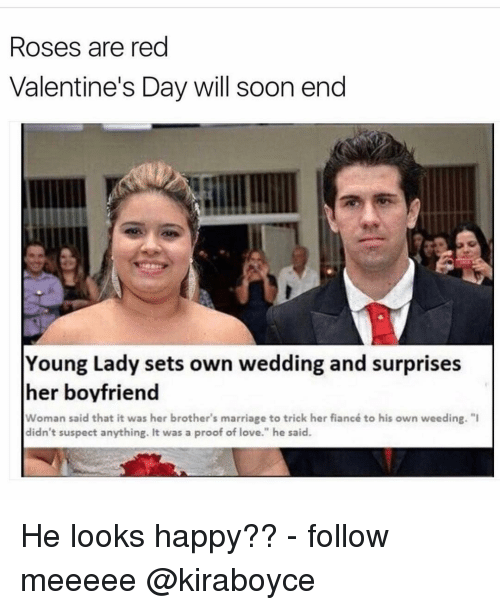 roses are red valentines day will soon end young lady 14715062 ✅ 25 best memes about fiance fiance memes,Marriage Meme For Her