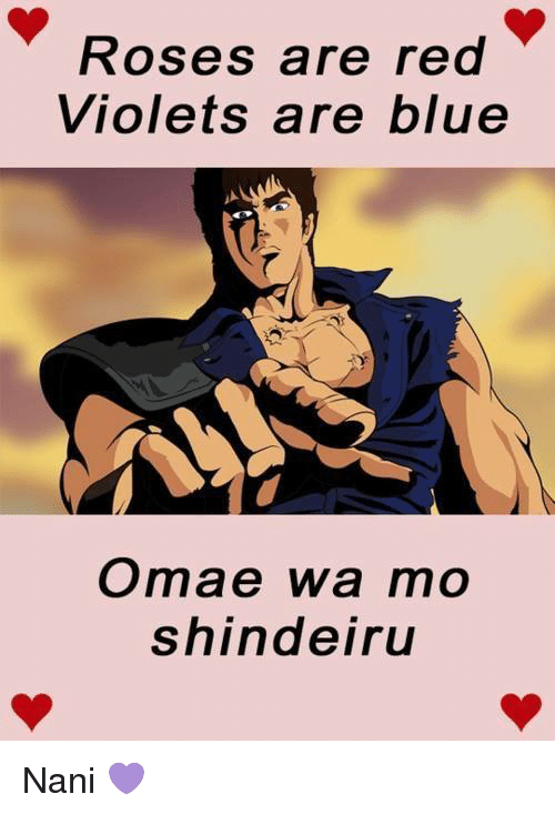 Blue, Dank Memes, and Red: Roses are red  Violets are blue  Omae wa mo  shindeiru Nani 💜