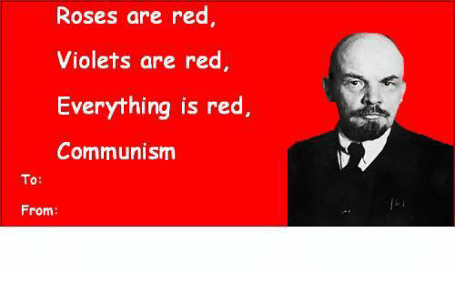 Roses Are Red Violets Are Red Everything Is Red Communism To From