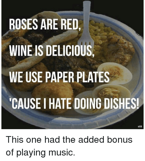Music Wine and Terrible Facebook ROSES ARE RED. WINE IS DELICIOUS  sc 1 st  Me.me & ROSES ARE RED WINE IS DELICIOUS WE USE PAPER PLATES CAUSE I HATE ...